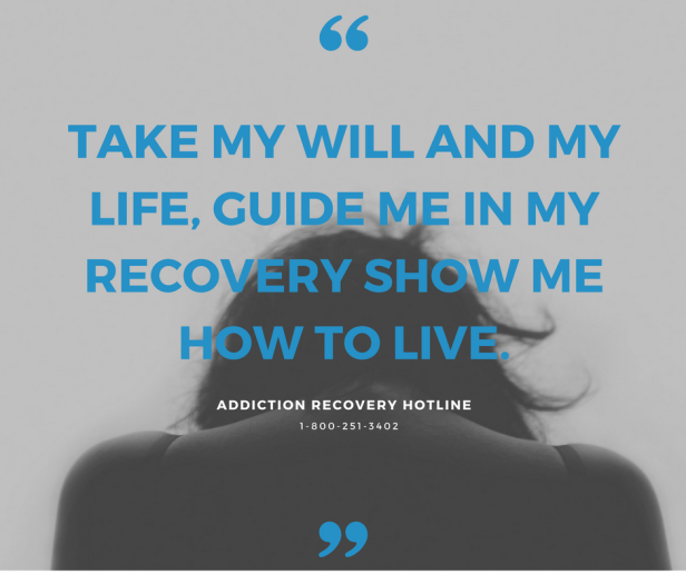 take-my-will-and-my-life-guide-me-in-my-recovery-show-me-how-to-live
